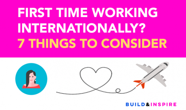 First Time Working Internationally? 7 Things to Consider